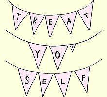 Treat Yo' Self by Sscouterr