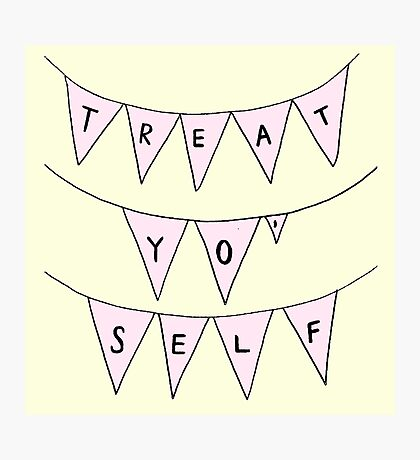 Treat Yo' Self Photographic Print