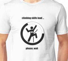 Climbing skills is loading ... Unisex T-Shirt