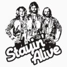 Stayin' Alive by BiggStankDogg