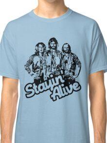 Stayin' Alive Classic T-Shirt