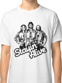 Stayin' Alive Classic T-Shirt