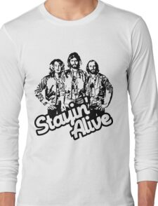 Stayin' Alive Long Sleeve T-Shirt