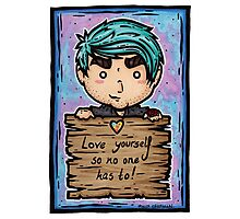 Love yourself... Photographic Print