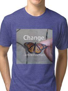 Change.  Tri-blend T-Shirt
