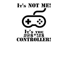 It's The Controller Photographic Print