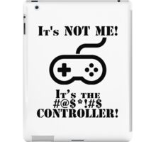 It's The Controller iPad Case/Skin