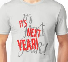 It's Next Year! Chicago Unisex T-Shirt
