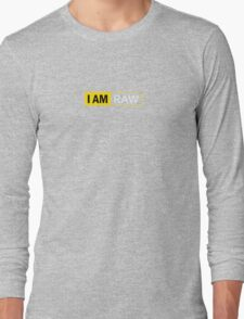 I AM RAW Long Sleeve T-Shirt