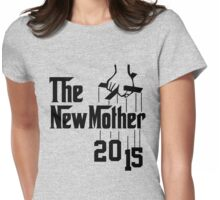 The New Mother 2015 Womens Fitted T-Shirt