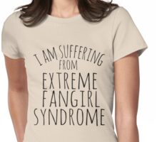 i am suffering from extreme fangirl syndrome Womens Fitted T-Shirt