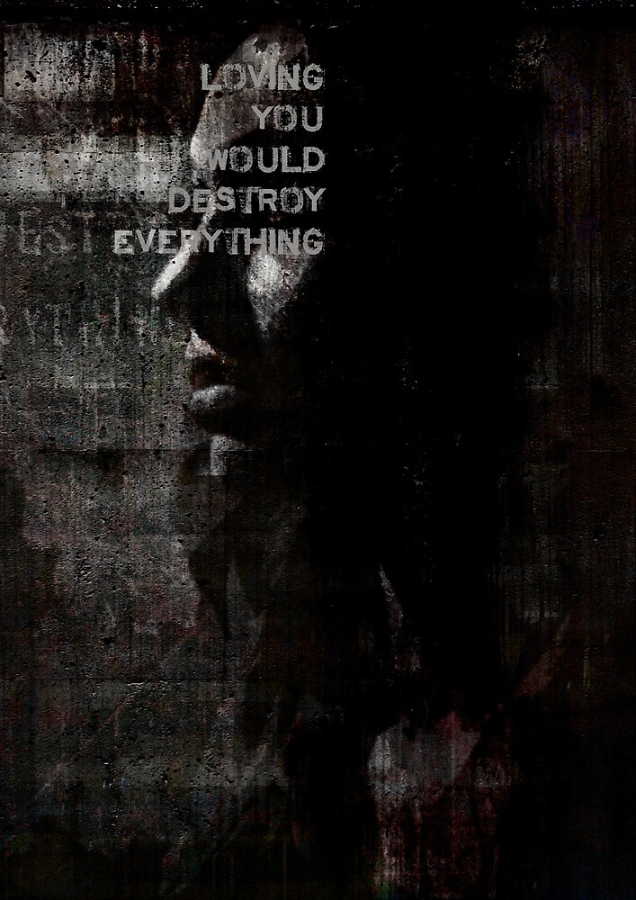 Loving You Would Destroy Everything by David Mowbray