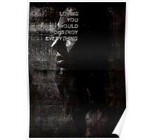 Loving You Would Destroy Everything Poster