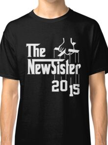 The New Sister 2015 Classic T-Shirt