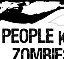 Guns don't kill zombies... (light) Sticker