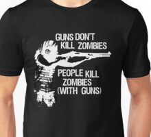 Guns don't kill zombies... (dark) Unisex T-Shirt
