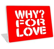 WHY? For Love Laptop Skin