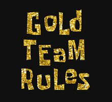 Gold Team Rules Unisex T-Shirt