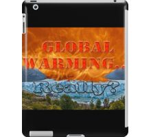 Fire & Ice - Global Warming... Really? iPad Case/Skin