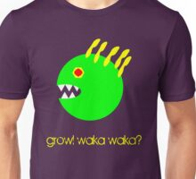 Growl Waka Waka? Unisex T-Shirt