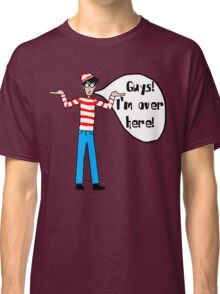Wally's Here Classic T-Shirt