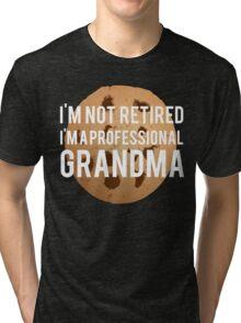 Not Retired Professional Grandma Tri-blend T-Shirt