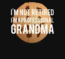 Not Retired Professional Grandma Unisex T-Shirt