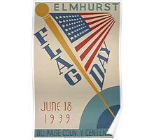 WPA United States Government Work Project Administration Poster 0516 Elmhurst Flag Day Du Page County Centennial Poster
