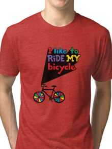 I like to ride my bicycle  Tri-blend T-Shirt