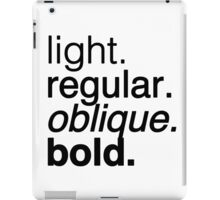 having a helvetica of a good time iPad Case/Skin