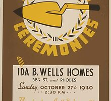WPA United States Government Work Project Administration Poster 0498 Dedication Ceremonies Ida B Wlls Homes Chicago Housing Authority by wetdryvac
