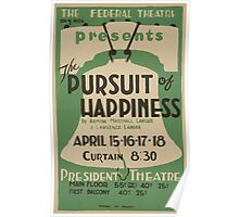 WPA United States Government Work Project Administration Poster 0550 Pursuit of Happiness President Theatre Armina Marshall Langer and Lawrence Langer Poster