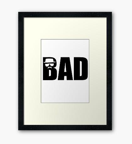 Bad - Breaking Bad Heisenberg Framed Print
