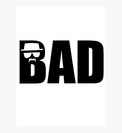 Bad - Breaking Bad Heisenberg Photographic Print