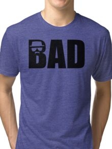 Bad - Breaking Bad Heisenberg Tri-blend T-Shirt