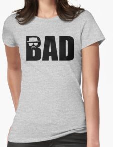 Bad - Breaking Bad Heisenberg Womens Fitted T-Shirt