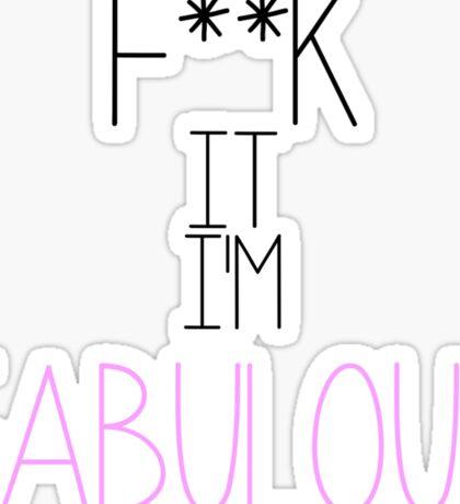 Fabulous Sticker