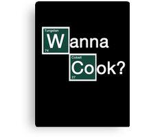 Wanna Cook? Canvas Print