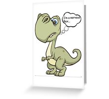 Nervous rex Greeting Card