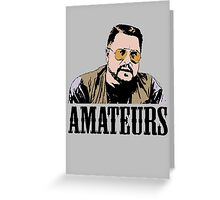The Big Lebowski Walter Sobchak Amateurs Color T-Shirt Greeting Card