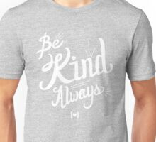 Be Kind Always Unisex T-Shirt