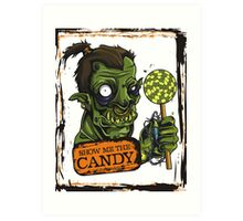 Funny Halloween monster show me the candy Art Print