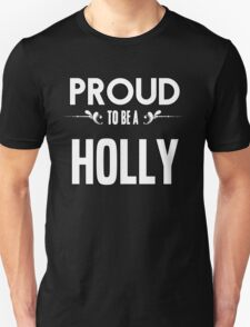 Proud to be a Holly. Show your pride if your last name or surname is Holly T-Shirt