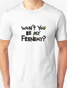 Will you be my Frenemy?  T-Shirt