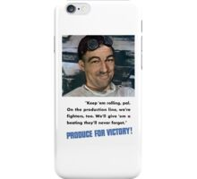 Produce For Victory -- World War 2 iPhone Case/Skin