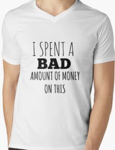 A Bad Amount Of Money Mens V-Neck T-Shirt