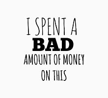 A Bad Amount Of Money Unisex T-Shirt