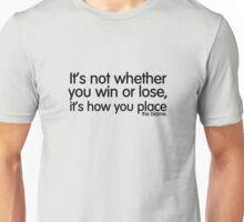 it's not whether you win or lose, it's how you place the blame. Unisex T-Shirt
