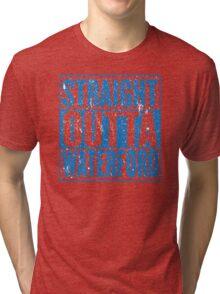 Straight Outta Waterford Tri-blend T-Shirt