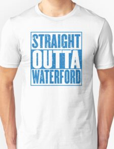 Straight Outta Waterford Unisex T-Shirt